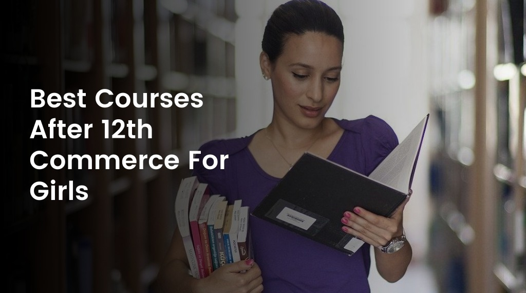Best Courses After 12th Commerce For Girls